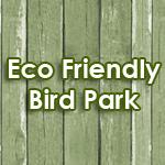 ECO Friendly Bird Park