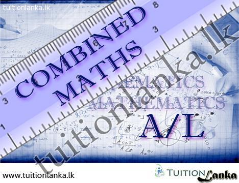 A/L Combined Maths(Local & Edexcel Cambridge) @ Moratuwa