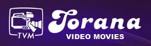 TORANA VIDEO MOVIES