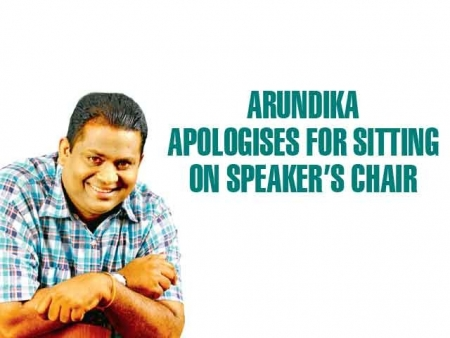 Arundika apologises for sitting on Speaker's chair