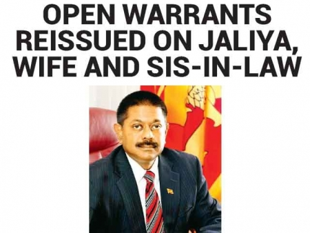 Open warrants reissued on Jaliya, wife and sis-in-law